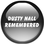 DUSTY NALL REMEMBERED